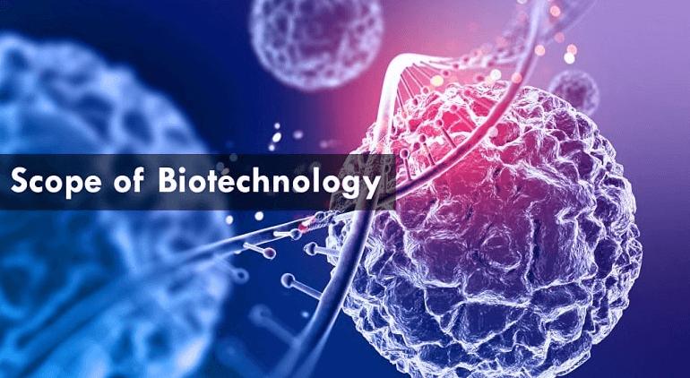Scope of Biotechnology