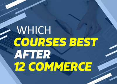 Which courses best after 12 commerce